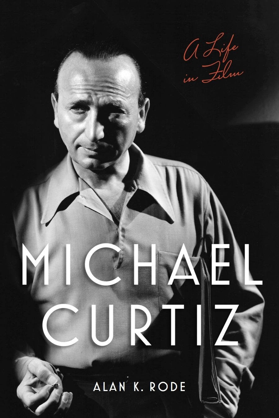 photo of Michael Curtiz on cover of biography Michael Curtiz: A Life in Film