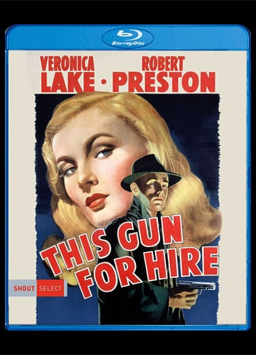 cover art for Blu-ray disc featuring illustrated Veronica Lake, Alan Ladd, Robert Preston in This Gun for Hire